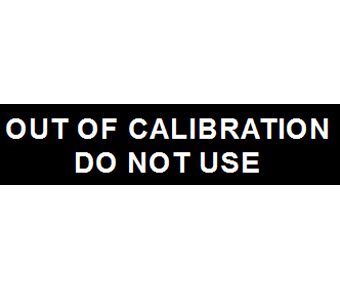 Out of calibration do not use label