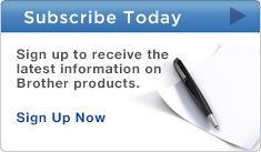 Brother™ Products Newsletter Subscription