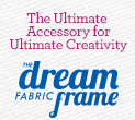 THE Dream Fabric Frame