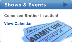 Brother™ Shows and Events