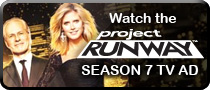 Click Here to View the Project Runway Season 7 TV Ad