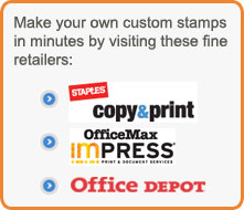 Make your own custom stamps in minutes by visiting these fine retailers: Staples, OfficeMax, Office Depot