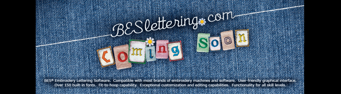 BES® Embroidery Lettering Software. Compatible with most brands of embroidery machines and 