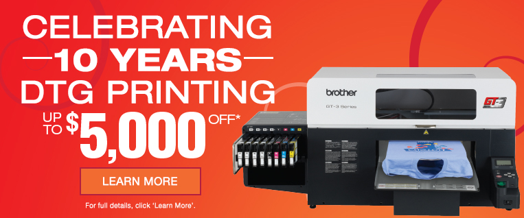 Brother DTG 10 Year Anniversary Instant Rebate