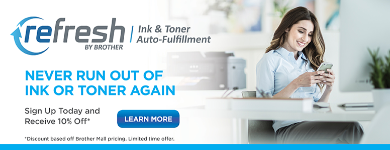 Brother Refresh Auto-Fulfillment Program: Never Run Out of Ink or Toner Again!
