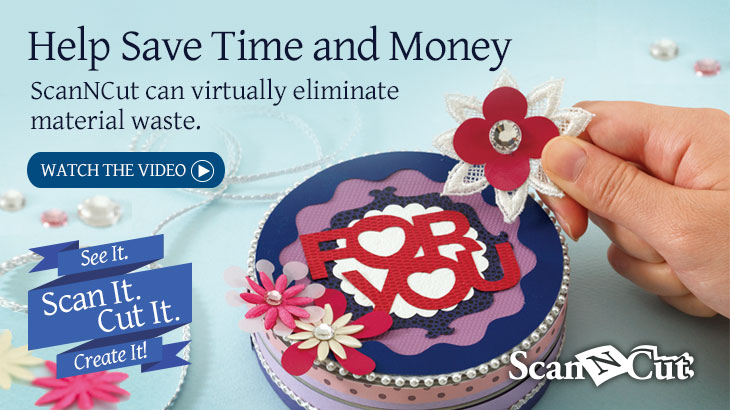 ScanNCut - Help Save Time & Money!
