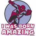 I was born amazing Spider-Man