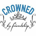 Crowned By Friendship