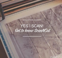 Get to Know ScanNCut