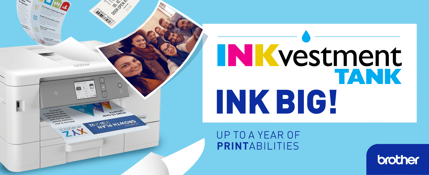 Brother INKvestment Tank: INK BIG! Up to a year of PRINTabilities